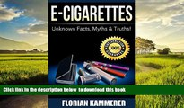 liberty books  E-Cigarettes: Unknown Facts, Myths   Truths about Electronic Cigarettes (Vaping,