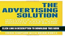 [PDF] The Advertising Solution: Influence Prospects, Multiply Sales, and Promote Your Brand