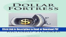 Read Dollar Fortress: How to Protect Your U.S. Dollar Spending Power from Inflation,