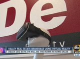 Valley realtor offers customers to take virtual reality tours of properties