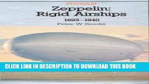 Read Now Zeppelin: Rigid Airships 1893-1940 Download Book