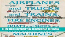 Read Now Airplanes And Trucks Trains Fire Engines Boats Ships Building and Wrecking Machines