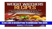 Read Now Weight Watchers Recipes: 100 Weight Watcher Slow Cooker Recipes For Quick   Easy, Weight