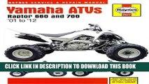 Read Now Yamaha ATVs Raptor 660 and 700:  01 to  12 (Haynes Service   Repair Manual) PDF Online