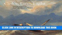 Ebook Color, Line, Light: French Drawings, Watercolors, and Pastels from Delacroix to Signac Free