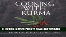 Best Seller Cooking with Kurma: More Great Vegetarian Dishes Free Download