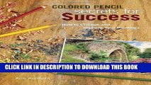 Ebook Colored Pencil Secrets for Success: How to Critique and Improve Your Paintings Free Read