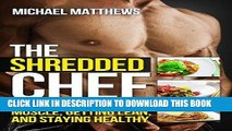 Ebook The Shredded Chef: 120 Recipes for Building Muscle, Getting Lean, and Staying Healthy