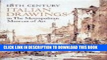 Best Seller 18th Century Italian Drawings in the Metropolitan Museum of Art Free Read