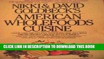 Best Seller Nikki and David Goldbeck s American Wholefoods Cuisine Free Read