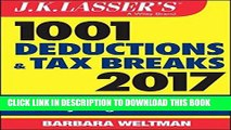 [PDF] FREE J.K. Lasser s 1001 Deductions and Tax Breaks 2017: Your Complete Guide to Everything