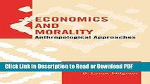 PDF Economics and Morality: Anthropological Approaches (Society for Economic Anthropology