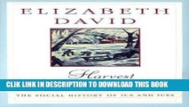 Best Seller Harvest of the Cold Months: The Social History of Ice and Ices Free Read