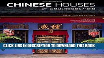 Ebook Chinese Houses of Southeast Asia: The Eclectic Architecture of Sojourners and Settlers Free