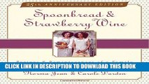 Ebook Spoonbread   Strawberry Wine: Recipes and Reminiscences of a Family Free Read