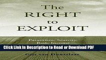 Read The Right to Exploit: Parasitism, Scarcity, and Basic Income Ebook Online