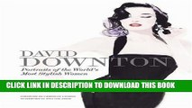 Best Seller David Downton Portraits of the World s Most Stylish Women Free Download