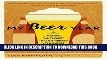 [PDF] My Beer Year: Adventures with Hop Farmers, Craft Brewers, Chefs, Beer Sommeliers, and