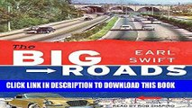 Ebook The Big Roads: The Untold Story of the Engineers, Visionaries, and Trailblazers Who Created