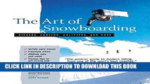 Ebook The Art of Snowboarding: Kickers, Carving, Half-Pipe, and More Free Download