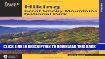 Ebook Hiking Great Smoky Mountains National Park (Regional Hiking Series) Free Read