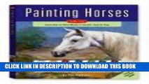 [PDF] Epub Painting Horses Kit: Learn to Paint Horses in Acrylic Step by Step (Walter Foster
