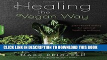 [PDF] Healing the Vegan Way: Plant-Based Eating for Optimal Health and Wellness Full Online