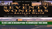 [PDF] The Seventy Wonders of the Ancient World: The Great Monuments and How They Were Built Full