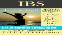 [PDF] IBS: Free at Last! Change Your Carbs, Change Your Life with the FODMAP Elimination Diet, 2nd