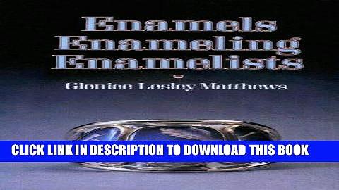 [PDF] Enamels Enameling Enamelists Full Online