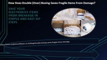 How Does Double (Over) Boxing Saves Fragile Items From Damage?
