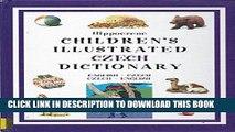 Ebook Hippocrene Children s Illustrated Czech Dictionary: English-Czech/Czech-English ((Hippocrene