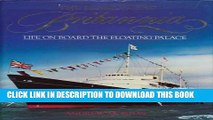Ebook The Royal Yacht Britannia: Life on Board the Floating Palace Free Read