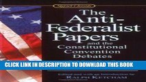 Ebook The Anti-Federalist Papers and the Constitutional Convention Debates (Signet Classics) Free