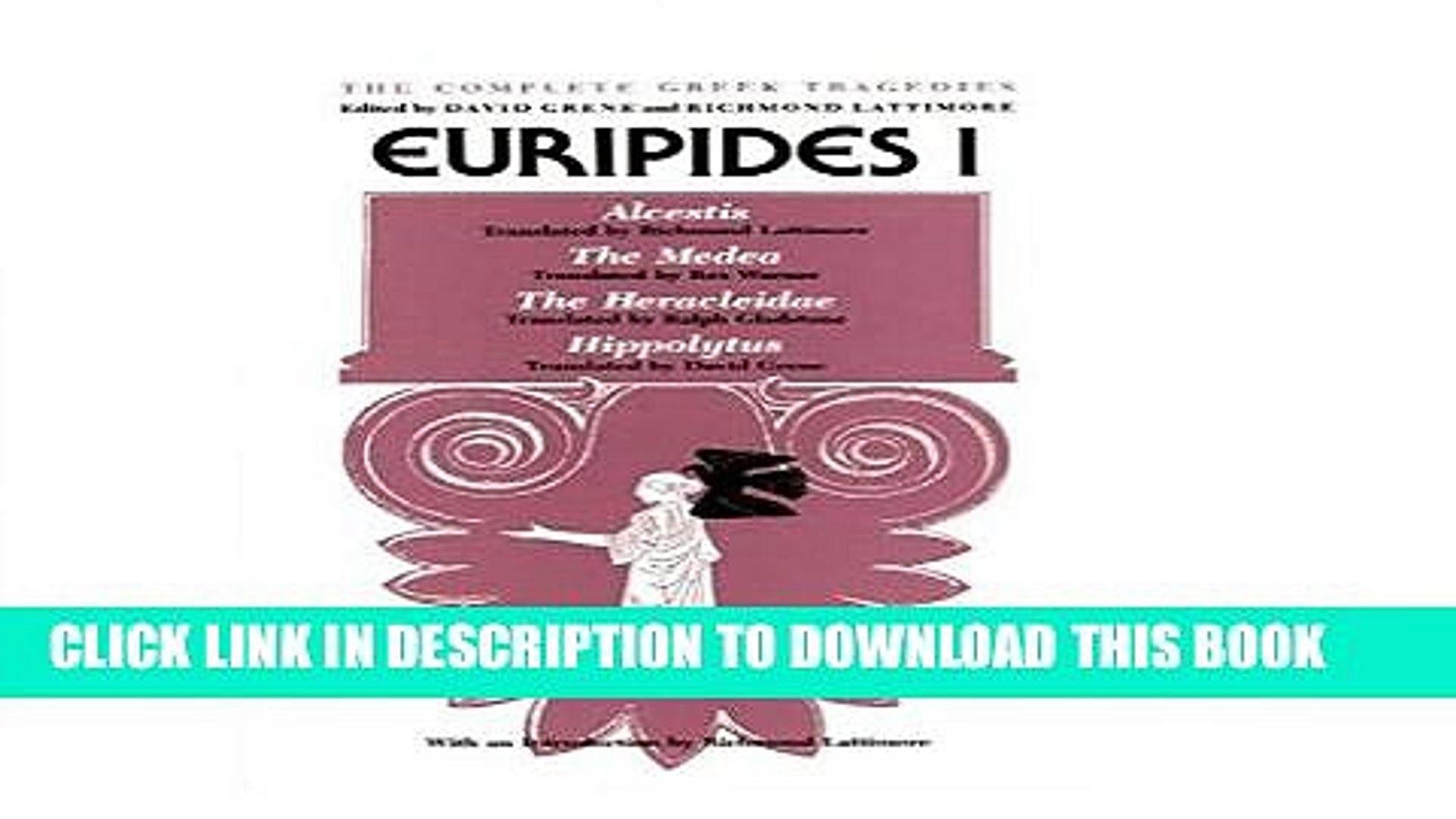 Ebook Euripides I: Alcestis, The Medea, The Heracleidae, Hippolytus (The Complete Greek Tragedies)