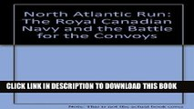 Ebook North Atlantic Run: The Royal Canadian Navy and the Battle for the Convoys Free Read