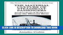 Best Seller The Material Culture of Steamboat Passengers: Archaeological Evidence from the