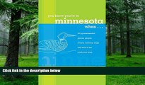 Buy NOW  You Know You re in Minnesota When...: 101 Quintessential Places, People, Events, Customs,