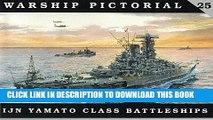 [PDF] Epub Warship Pictorial No. 25 - IJN Yamato Class Battleships Full Online