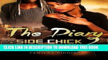 [PDF] Mobi The Diary of a Side Chick 2: A Naptown Hood Drama (Side Chick Diaries) (Volume 2) Full