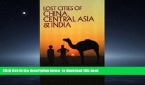 Best books  Lost Cities of China, Central Asia and India (The Lost City Series) BOOOK ONLINE