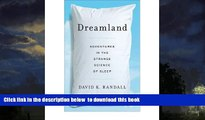 liberty books  [ Dreamland: Adventures in the Strange Science of Sleep [ DREAMLAND: ADVENTURES IN