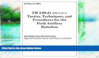 Deals in Books  Field Manual FM 3-09.21 (FM 6-20-1) Tactics, Techniques, and Procedures for the