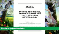 READ NOW  Field Manual FM 3-09.15 MCWP 3-16.5 Tactics, Techniques, and Procedures TTPs for Field