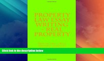 Big Sales  Property Law Essay Writing - Real Property: How to prep a Real Property essay and write