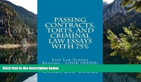 Big Deals  Passing Contracts, Torts, and Criminal law Essays with 75%: Easy Law School Reading -