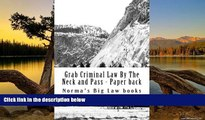 Big Deals  Grab Criminal Law By The Neck and Pass - Paper back: Authors of 6 published bar essays