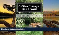 Books to Read  6-Star Essays: Bar Exam: Read These 6-Star Bar Essays And Write Model Essays
