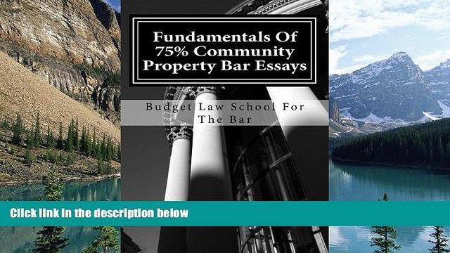 Big Deals  Fundamentals Of 75% Community Property Bar Essays: Reliable Templates For Community