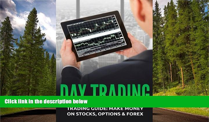 Free [PDF] Downlaod  Day Trading: Trading Guide: Make Money on Stocks, Options   Forex  DOWNLOAD